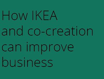 How IKEA and co-creation can improve business